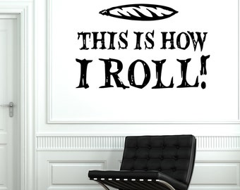 Wall Vinyl Marihuana Weed Smoking Quotes This Is How I Roll Sticker 1792dz