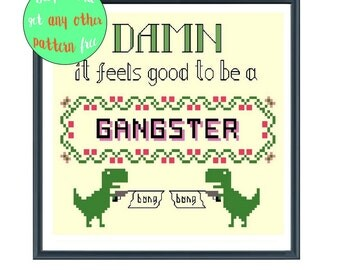 Damn it feels good to be a gangster Cross Stitch Pattern INSTANT DOWNLOAD PDF, Modern Cross Stitch, funny cross stitch sampler