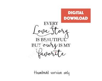 Every Love Story is Beautiful Printable Art.  Digital Print Every Love Story.