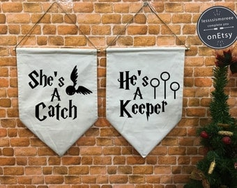 SALE !! She's a Catch He's a Keeper Harry Potter banner flag hanging device, wall hanging decoration harry potter Wedding gift
