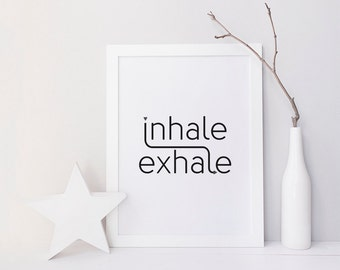 inhale exhale - Printable Poster - Typography Print Black & White Wall Art Poster Print - yoga, zen, boho, breathe, meditation