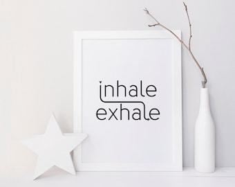 inhale exhale - Printable Poster - Typography Print Black & White Wall Art Poster Print - yoga, zen, boho, breathe, meditation