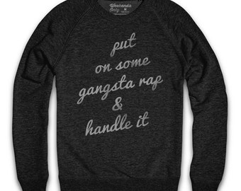 Gangsta Rap Sweatshirt - Hip Hop Shirt - Fall Winter Sweater - Comfy Sweatshirt - Rap Shirt