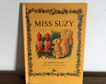Miss Suzy by Miriam Young; Vintage Book; Children's Book; Illustrated by Arnold Lobel; Story Book; Suzy Squirrel
