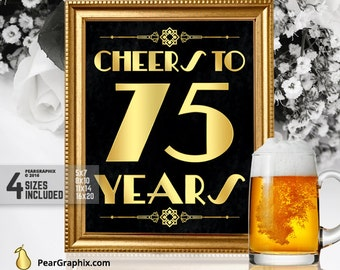 Cheers To 75 Years Printable Sign, 75th Birthday Party Decorations Roaring 20s Gatsby Party Supplies, Art Deco Black Gold ▷ Instant Download