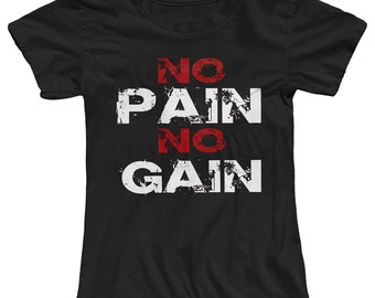 No Pain No Gain Women's Gym T-Shirt
