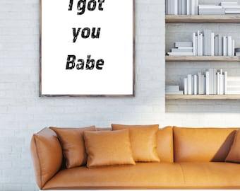 PRINTABLE typography poster (I got you babe)