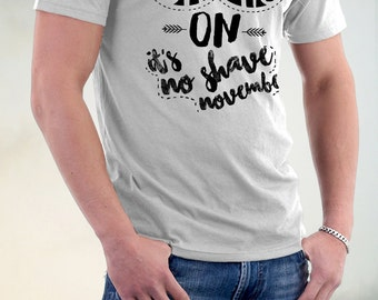Mustache Tshirt No Shave, Its No Shave, Christmas Gift,