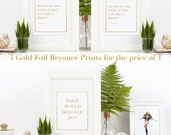 LOWEST PRICE on Etsy!  3 Beyonce Gold Foil Prints | Printable Art / Poster | DIY Home Print Typography | Flawless | Beyhive | Digital |