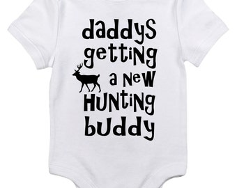 Daddys getting a Hunting buddy! Baby Bodysuit/Handmade/Made to Order/ Pregnancy Announcement