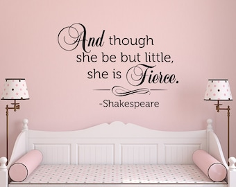 And Though She Be But Little She Is Fierce Wall Decal Quote- Vinyl Wall Decal Shakespeare Quote- Baby Girls Room Nursery Wall Decal 072