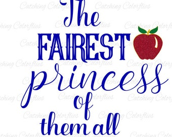 "Snow White SVG Cutting Files, ""The Fairest One of all"" SVG font, Princess SVG Cut Files, Snow White Apple, Svg Vinyl Designs, Baby Girl"