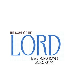 Proverbs 18:10 The name of the LORD is a strong tower  SVG Cut file  Cricut explore filescrapbook vinyl decal wood sign t shirt cricut cameo