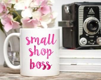 Small Shop Boss, Boss Lady, Girl Boss, Boss Gift, Small Business Owner, Shop Small Gift, Boss Babe, Small Shop Mug, Shop Owner Mug