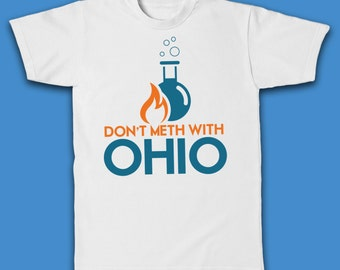 Don't Meth With Ohio T-Shirt