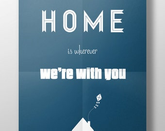 """Poster """"HOME is wherever we re with you"""" [customize] [printable]"""