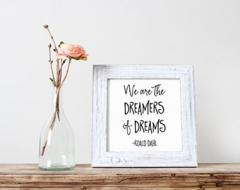 Inspirational Quote, We are the Dreamers of Dreams, Printable Art, Motivational Print, Typography Quote, Digital Download Print