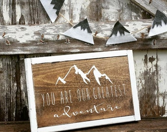 Woodland Nursery Decor | You Are Our Greatest Adventure | Rustic Decor | Wood Sign | Country Home | Wall Hanging | Childrens Room Decor