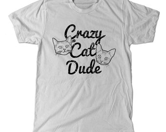 Crazy Cat Dude T-Shirt, are you cray cray about cat cat? me too. meow.