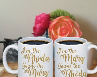 I'm The Mary, You're The Rhoda Best Friend Coffee Mugs Friendship Mugs Best Friend Gift Romy And Michele Movie