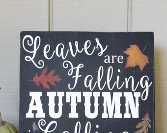 Painted Leaves Are Falling Autumn Is Calling Wood Sign