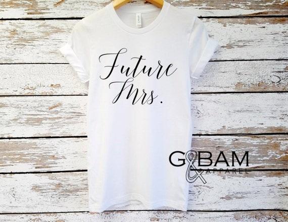 Future Mrs. Shirt / Boyfriend fit shirt