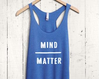 Mind Over Matter Tank top - mind over matter shirt, womens fitness tank, racerback gym top, womens workout shirt, mind over matter vest