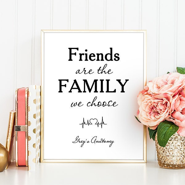 Grey's Anatomy Quotes Friends Are The Family You Choose