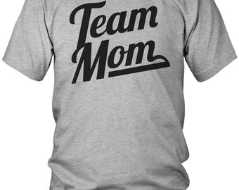 Team Mom Men's T-Shirt, Proud Mother, Loves Kids, Mama, Mommy, Momma, Parent, Best Mom, Mom, Men's Team Mom Shirts AMD_1691