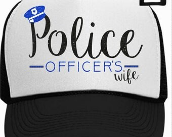 Police Officers Wife Trucker Hat with Police Cap
