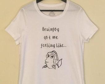 Brainfog Got Me Feeling Like... T-Shirt