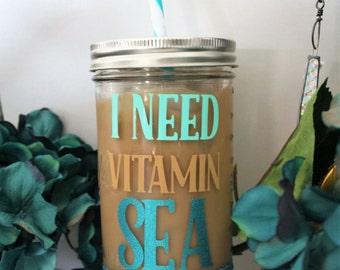 Mason jar, mason jar tumbler, tumbler, I need vitamin sea, Beach tumbler, cute tumbler, Cute mason jar, travel mason jar, mason jar cup