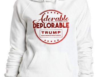 Trump for President 2016 Adorable Deplorable Ladies Pullover Hoodie FREE SHIPPING!