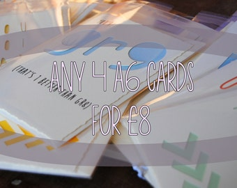 SPECIAL DEAL! Any 4 A6 cards for only 8 POUNDS!