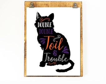 Double Double Toil and Trouble Printable Wall Art Halloween Print Black Cat Print Halloween Decor Halloween Wall Art Halloween Printable Art