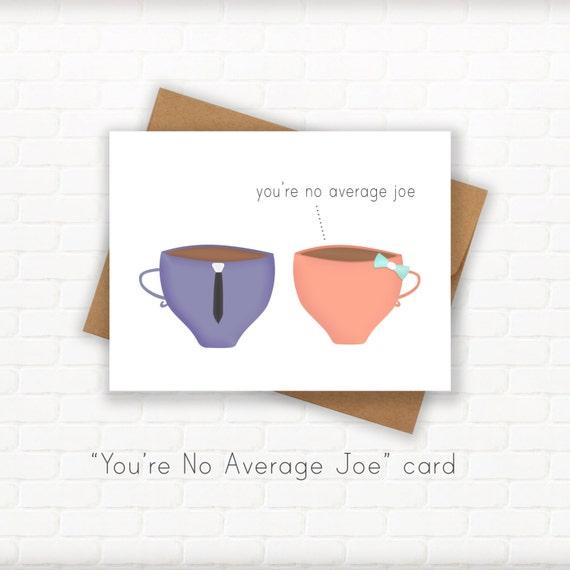 Average Wedding Gift Check : Average Joe Coffee Pun Card Designs: Handmade for Friend, Father ...