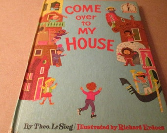 Come Over to My House by Theo. LeSieg Illustrated by Richard Erdoes