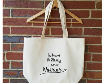 Eco-Friendly Tote Bag. I'm brave, I'm Strong, I am a Warrior. Recycled Cotton, Reusable, Heavyweight, Groceries, Market, Handmade
