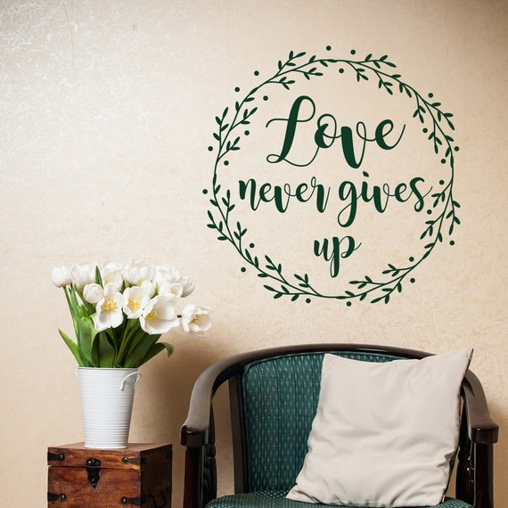 love never gives up 1 corinthians 13 7 wall decal christian. Black Bedroom Furniture Sets. Home Design Ideas