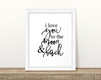 I love you to the moon and back Printable, Digital Printable