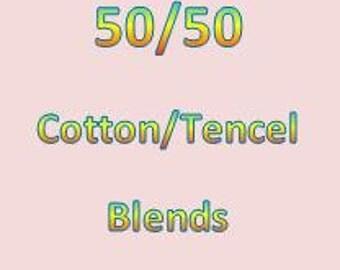 50/50 Cotton/Tencel blends