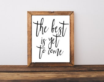Motivational Printable - The Best Is Yet To Come Quote - Home Decor - Office Decor - Retirement Gift - Wall Art  - Inspirational Quote