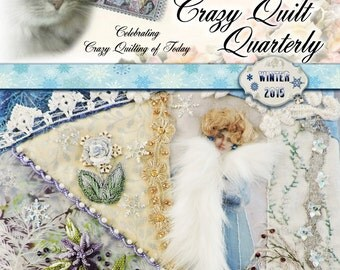 Crazy Quilt Quarterly Magazine Winter 2015