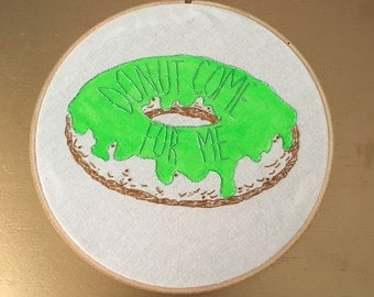 Donut Come for me - hand drawn and embroidered Kim Chi / RuPaul's Drag Race hoop art wall hanging