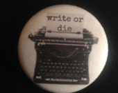 WRITE OR DIE 1 Inch Pin