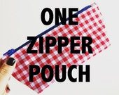 One Zipper Pouch - Friends and Family Special