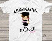 Kindergarten graduation shirt - funny kindergarten nailed it girls personalized graduation Tshirt