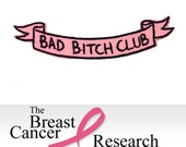 "BAD BITCH CLUB Banner 3"" wide Iron on Patch- 100% of proceeds go towards breast cancer research"