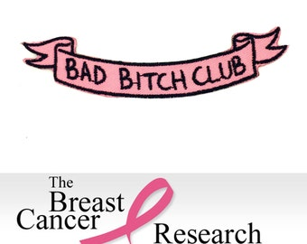 BAD BITCH CLUB Banner Patch- 100% of proceeds go towards breast cancer research