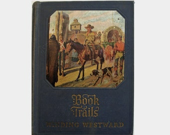 Book Trails Winding Westward, Volume 7, Vintage 1928, Children's Stories, Folklore Legends, Western Exploration, American History